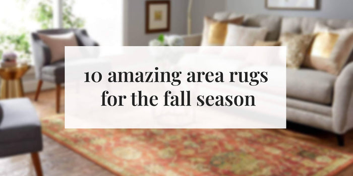 10 Amazing Area Rugs for the Fall Season