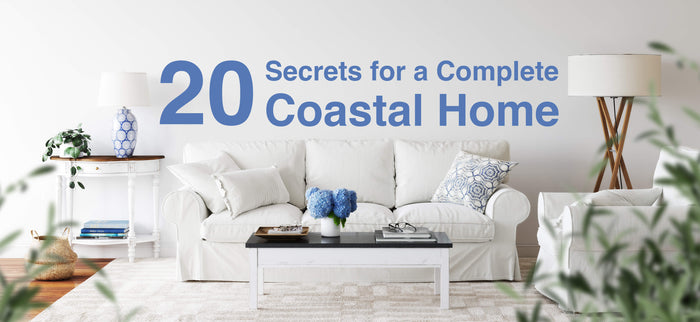 20 Secrets for a Complete Coastal Home