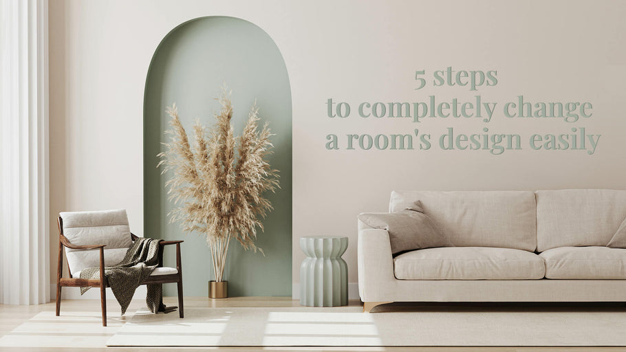 5 Steps to Completely Change a Room's Design Easily