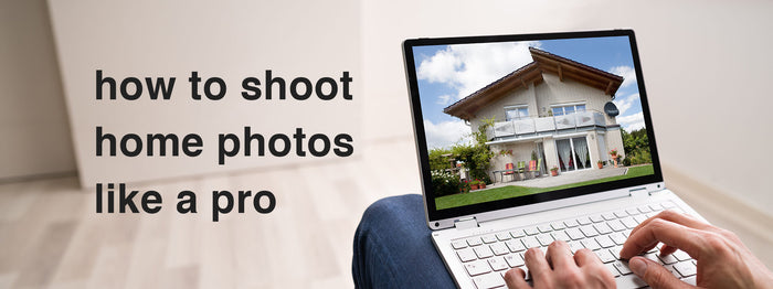 How to Shoot Home Photos Like a Pro