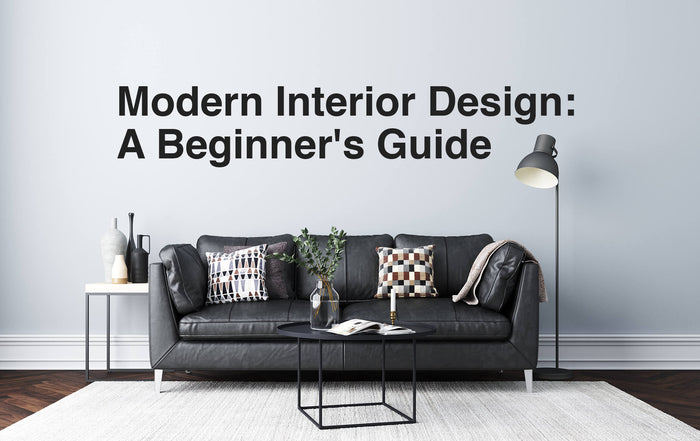 Modern Interior Design: A Beginner's Guide