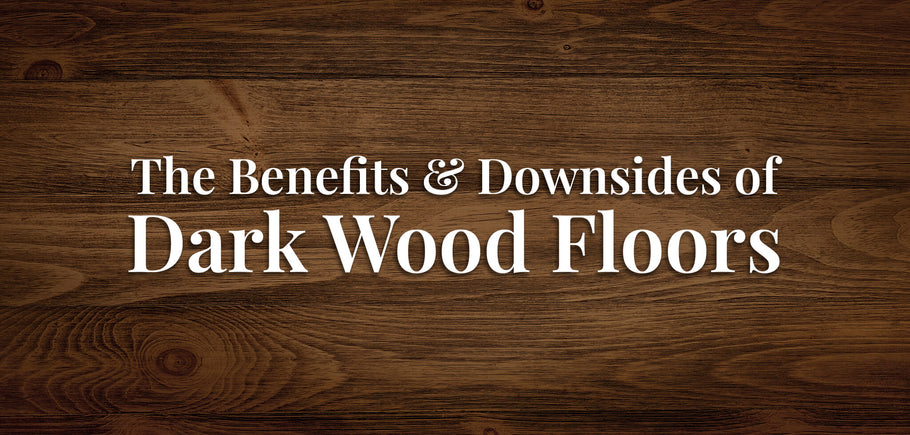 The Benefits and Downsides of Dark Wood Floors