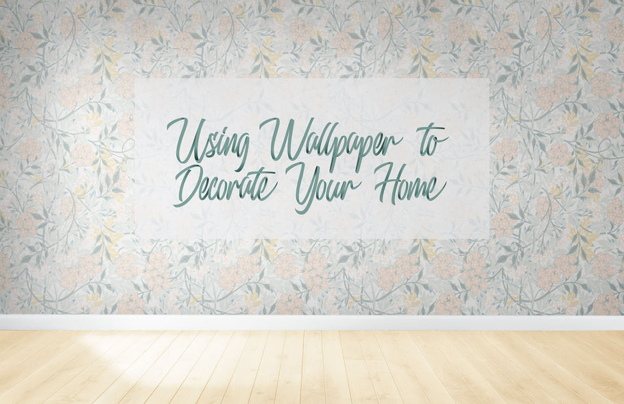 Using Wallpaper To Decorate Your Home