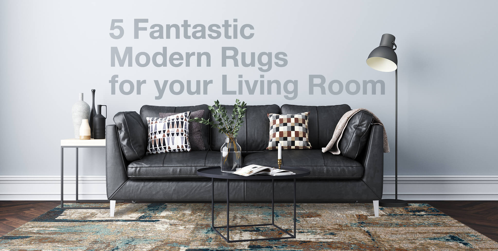 5 Fantastic Modern Rugs for your Living Room