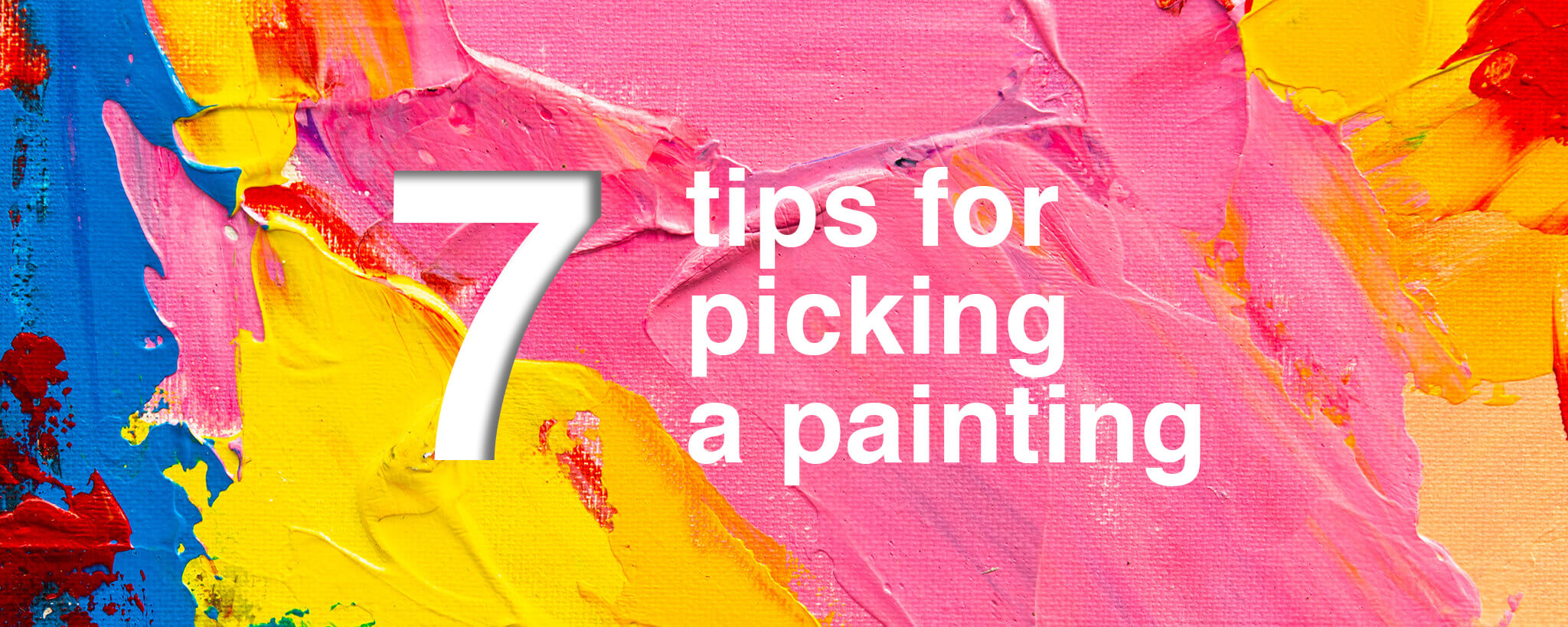 7 Tips for Picking a Painting
