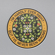 Load image into Gallery viewer, Stay Home Club Hardly Ever Right Vinyl Sticker from Indie Edinburgh