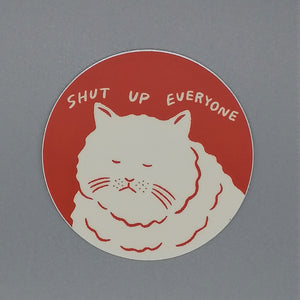 Stay Home Club Shut Up Everyone Vinyl Sticker from Indie Edinburgh
