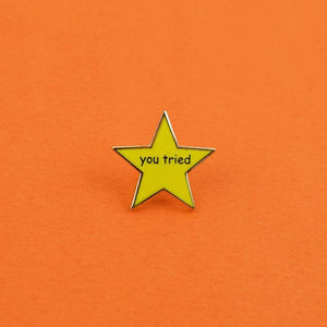 You Tried Gold Star Enamel Pin available from Indie Edinburgh