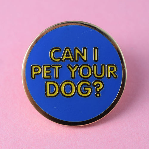 Can I Pet Your Dog? Enamel Pin available from Indie Edinburgh