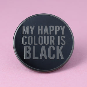 My Happy Colour Is Black Enamel Pin available from Indie Edinburgh