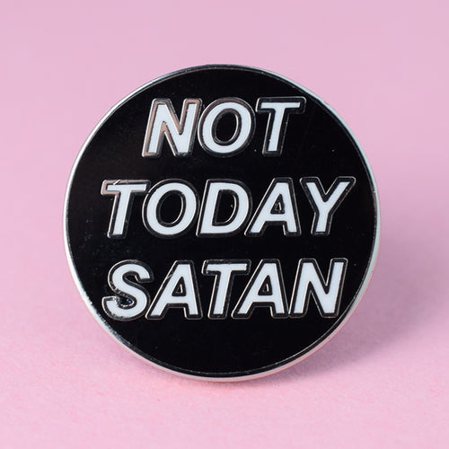 Not Today Satan Enamel Pin available from Indie Edinburgh