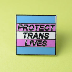 Protect Trans Lives Pin available from Indie Edinburgh