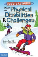 The Survival Guide for Kids with Physical Disabilities & Challenges