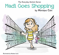 The Everyday Autism Series - Madi Goes Shopping