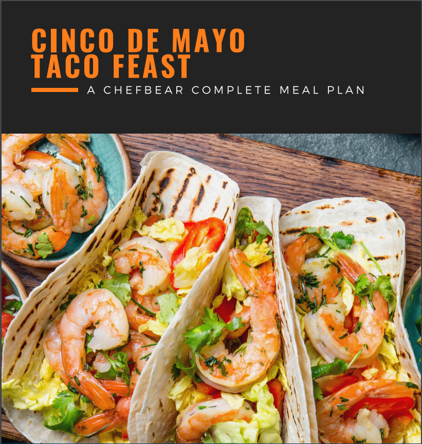 Cinco De Mayo Taco Feast - A CHEFBear Meal Plan