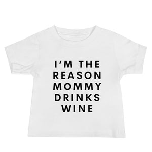 I'm the Reason Mommy Drinks Wine Short Sleeve Tee