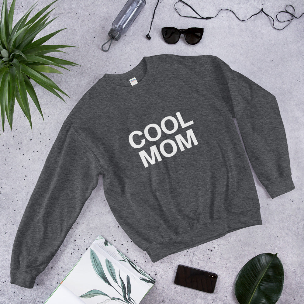 COOL MOM sweatshirt **RR FAVE**