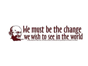 Be the Change Ghandi Bumper Sticker