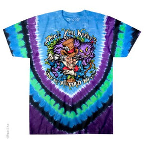 Don't You Know We're All Mad Here Tie Dye