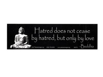 Hatred Does Not Cease Buddha Quote Bumper Sticker