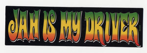 Jah is My Driver Bumper Sticker
