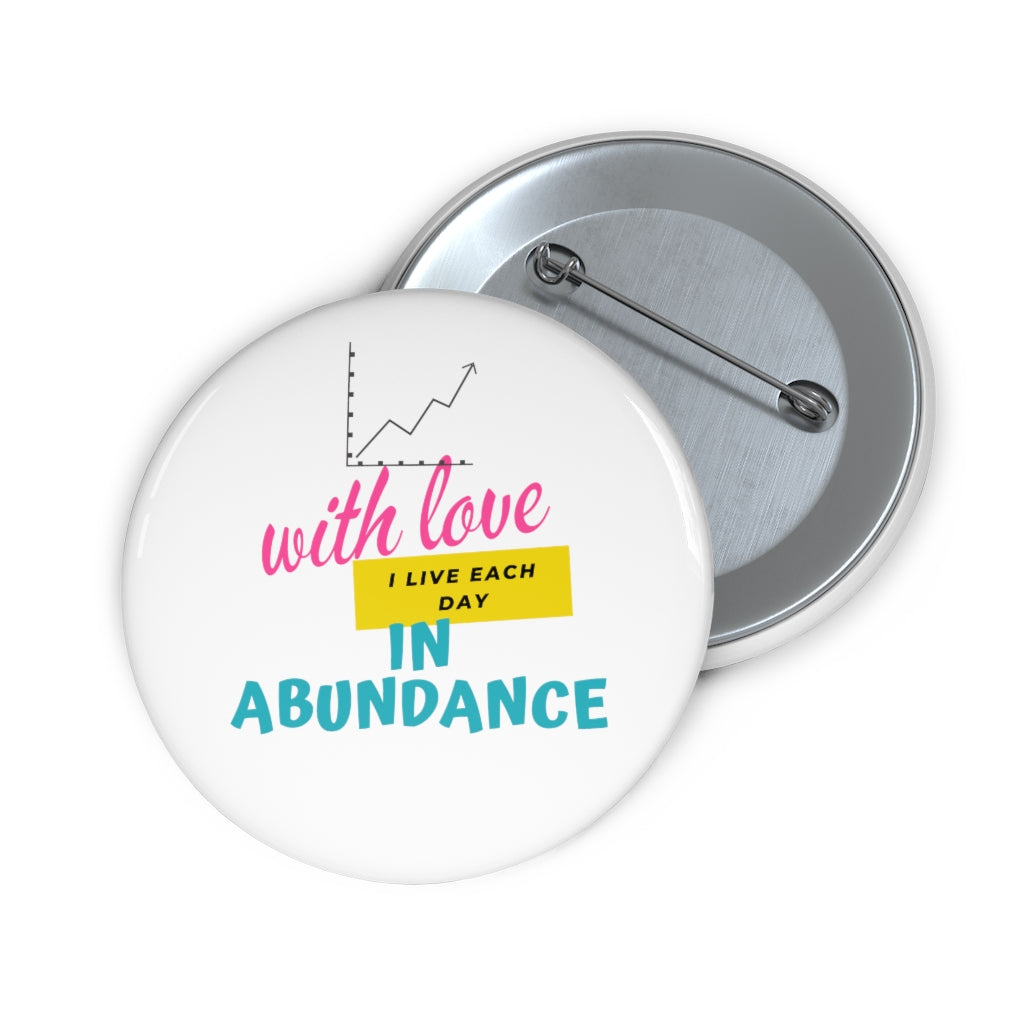 Custom Pin Buttons= love in abundance