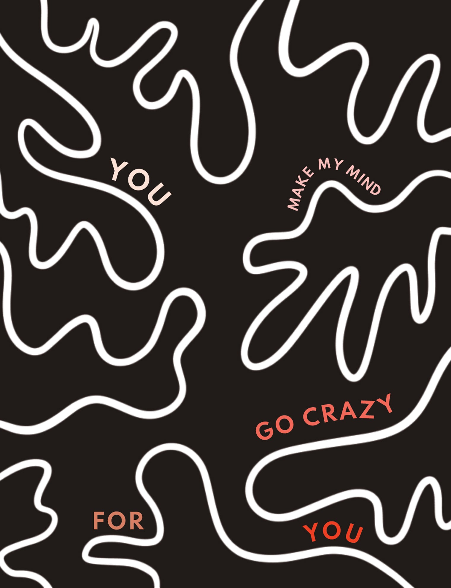 You Make My Mind Go Crazy Greeting Card