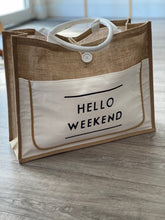 Load image into Gallery viewer, Hello Weekend Bag