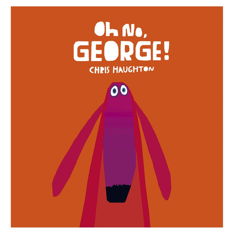 Oh No, George! Paperback Book