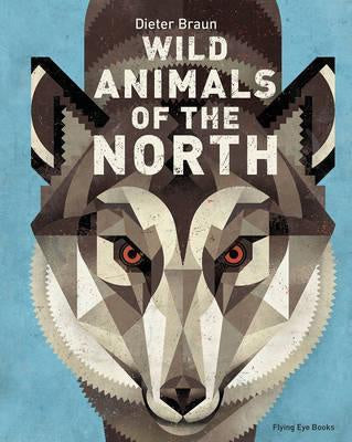 Wild Animals Of The North Hardcover Book