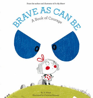 Brave As Can Be: A Book Of Courage Hardcover Book