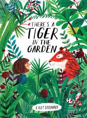 There's A Tiger In The Garden Hardcover Book