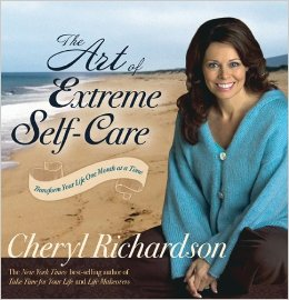 The art of extreme self care by Cheryl Richardson