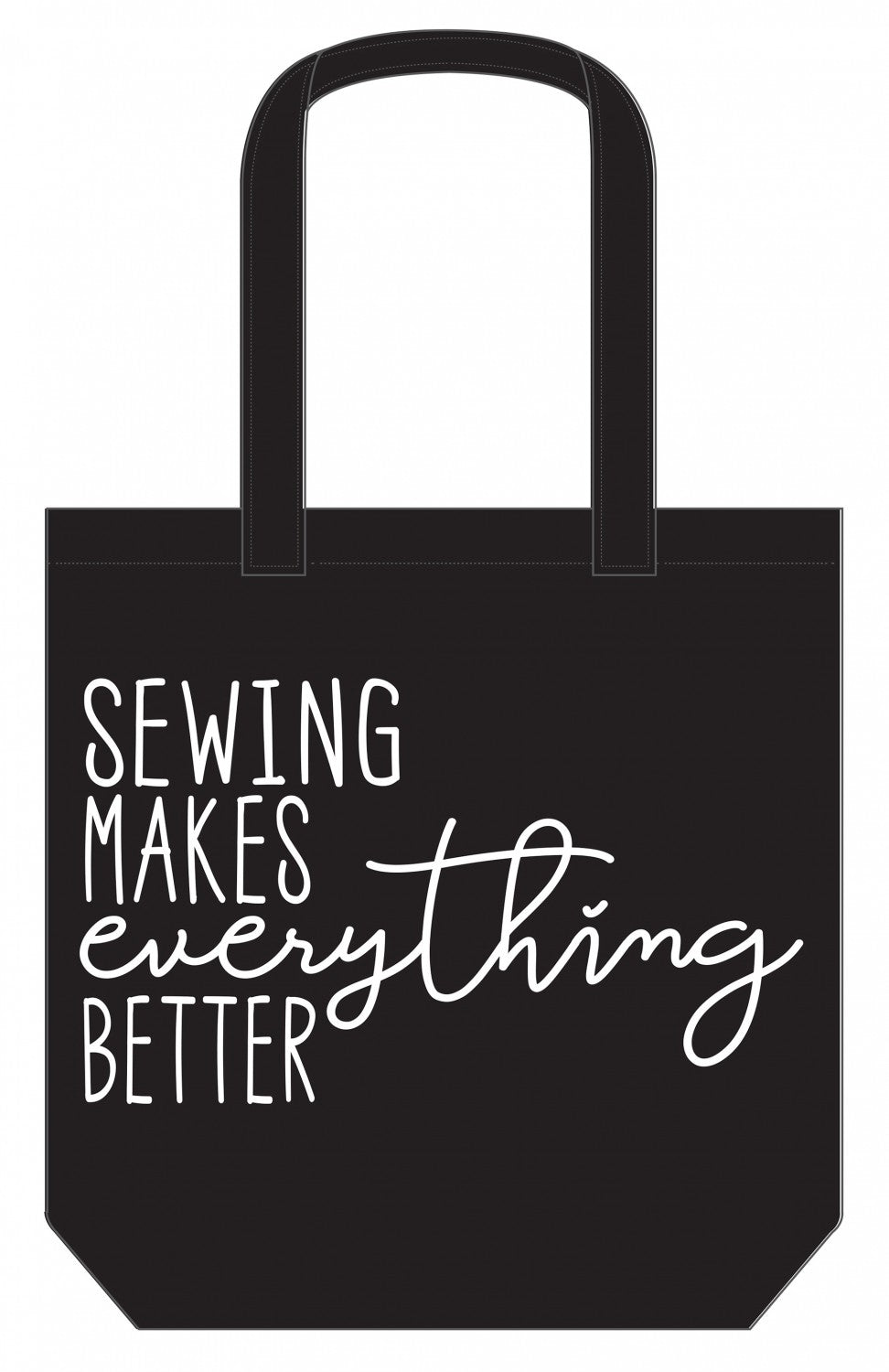 Sewing Makes Everything Better - Canvas Tote Bag