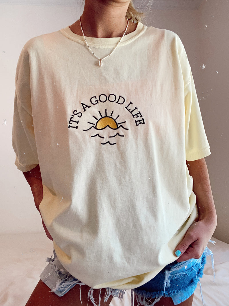 Embroider It's A Good Life Tee
