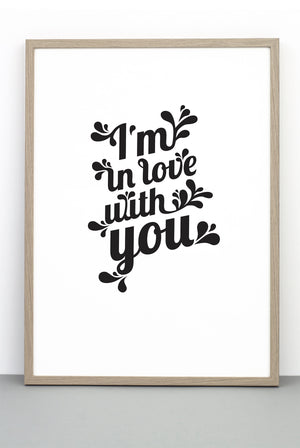 I'm in love with you, downloadable PRINTABLE PRINT / POSTER, instant print, large print