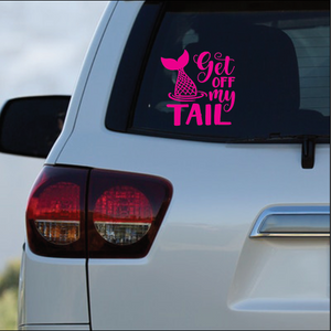 Get Off My Tail Vinyl Decal