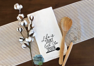 Life Is Short Lick The Spoon Kitchen Towel