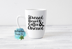 Stressed, Blessed, Coffee Obsessed Mug