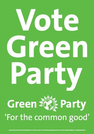 "10 x A3 Vote Green Party ""For The Common Good"" Posters"