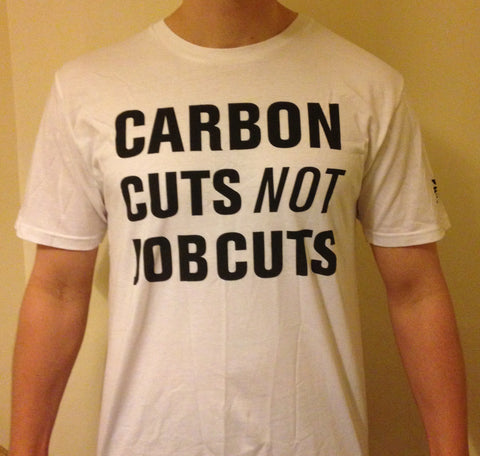 "Unisex Green Party T-Shirt - ""CARBON CUTS NOT JOB CUTS"""