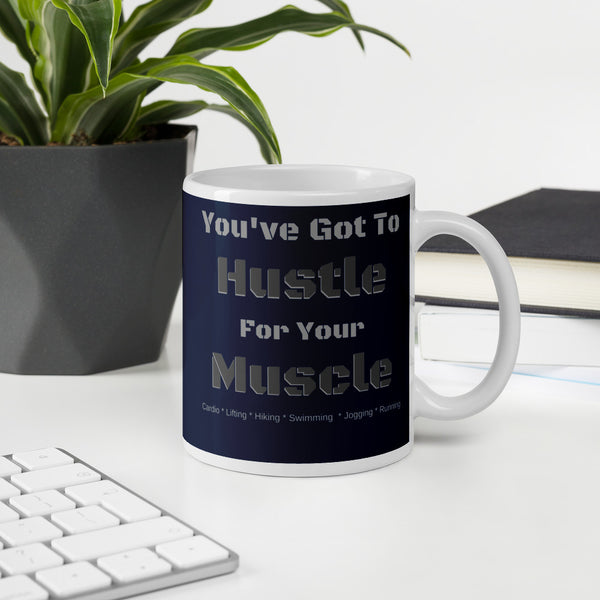 Hustle For Your Muscle Coffee Cup