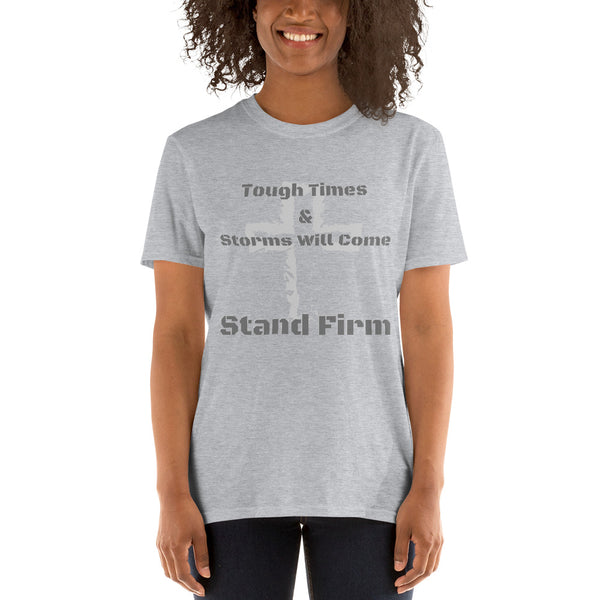 Tough Times and Storms Will Come Unisex T-Shirt
