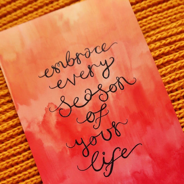 embrace every season of your life print