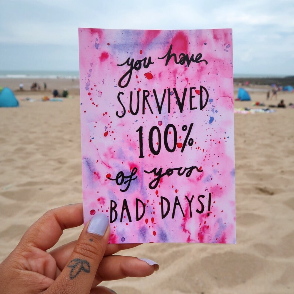 you have survived 100% of your bad days postcard