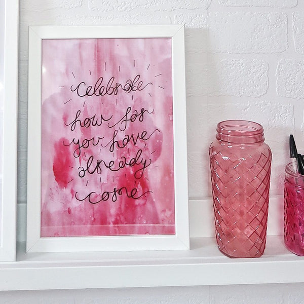 celebrate how far you have already come print