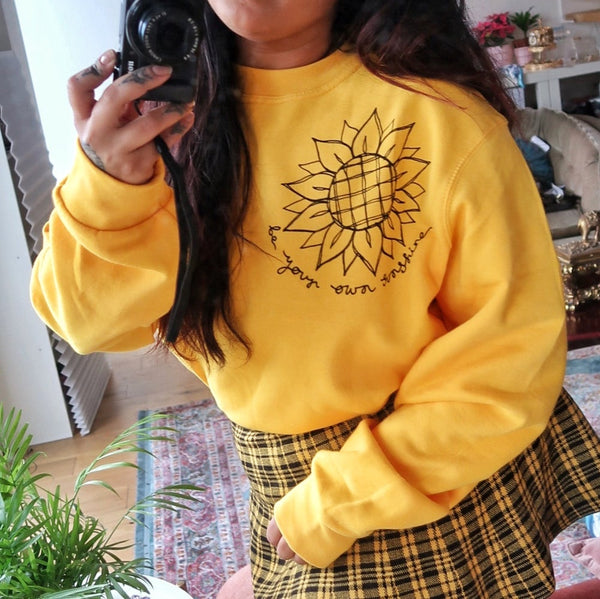be your own sunshine sweatshirt