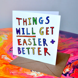 things will get easier and better greeting card