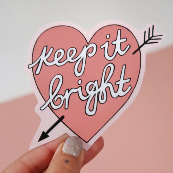 keep it bright vinyl stickers