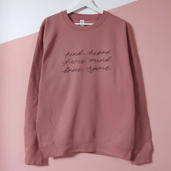 kind heart, fierce mind, brave spirit sweatshirt - dusky pink